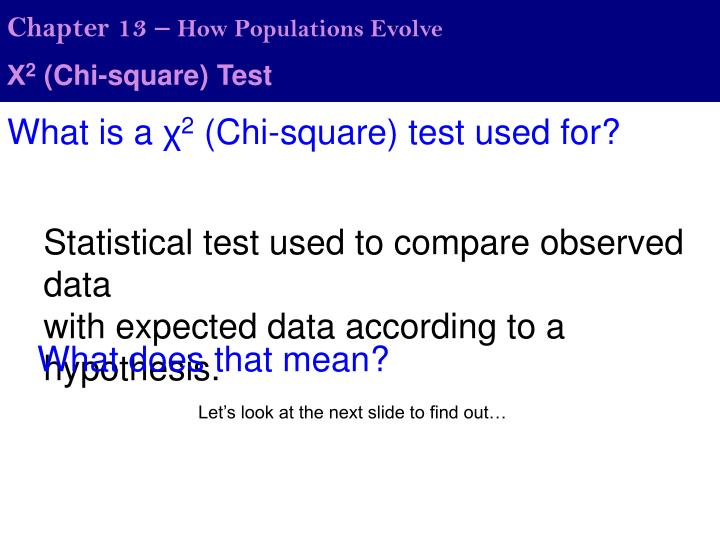 an experiment to determine if the observed data is the same to the expected data using chi square te