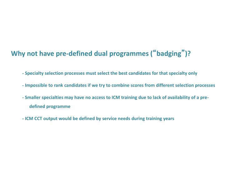 Why not have pre-defined dual programmes (