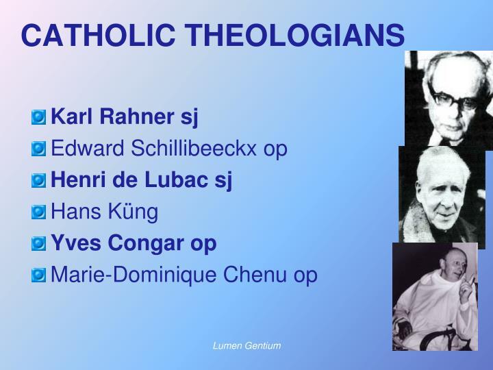 CATHOLIC THEOLOGIANS