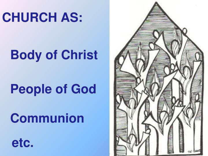 CHURCH AS: