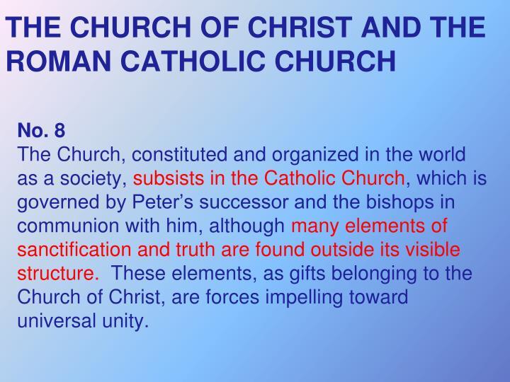 THE CHURCH OF CHRIST AND THE ROMAN CATHOLIC CHURCH