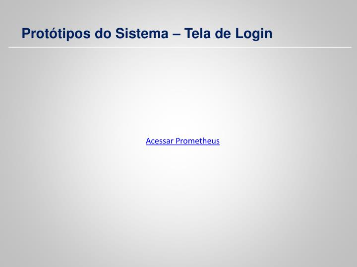 Protótipos do Sistema – Tela de Login
