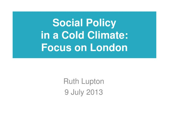 Social policy in a cold climate focus on london