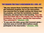 the reason for paul s discussion in 1 cor 15