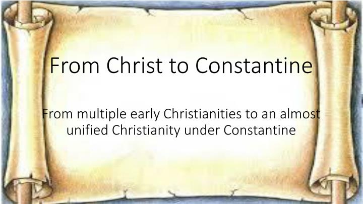From Christ to Constantine