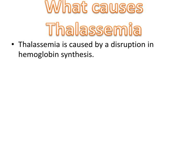 What causes Thalassemia
