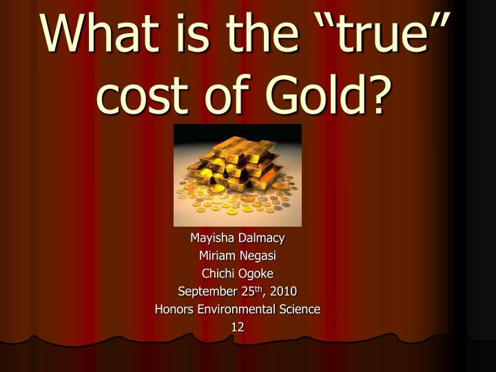 what is the true cost of gold n.