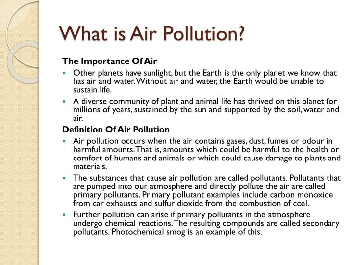 air pollution summary for presentation When pollutants are discharged directly or sometimes indirectly into bodies of water, with out the right treatment to take out harmful compounds, water pollution occurs.