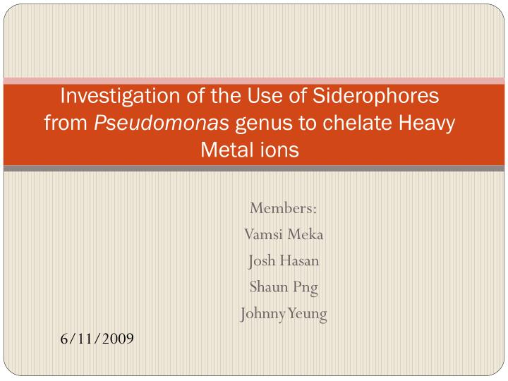 investigation of the use of siderophores from pseudomonas genus to chelate heavy metal ions n.