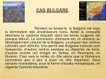 cas bulgare