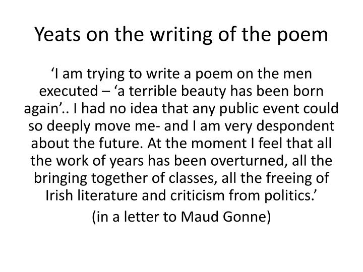 Yeats on the writing of the poem