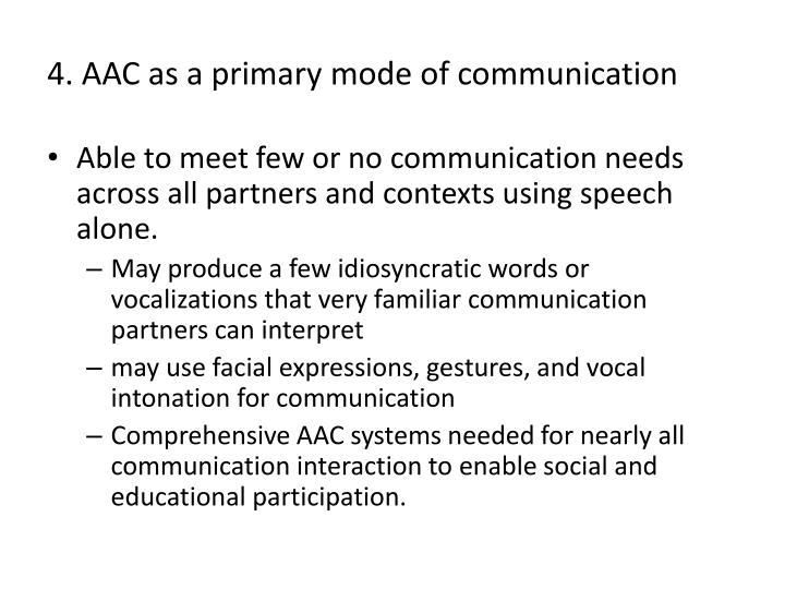 4. AAC as a primary mode of communication