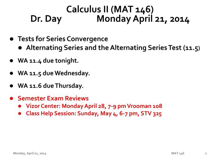 PPT - Calculus II (MAT 146) Dr  Day Monday April 21, 2014 PowerPoint