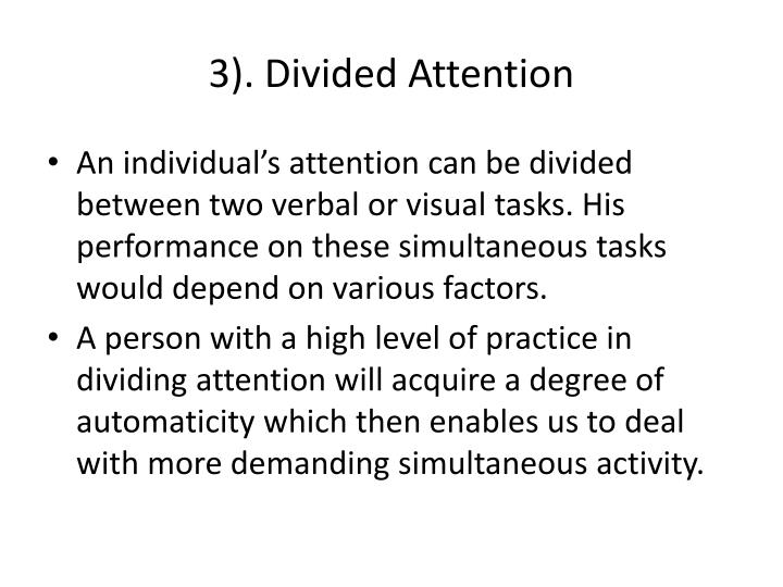 3). Divided Attention