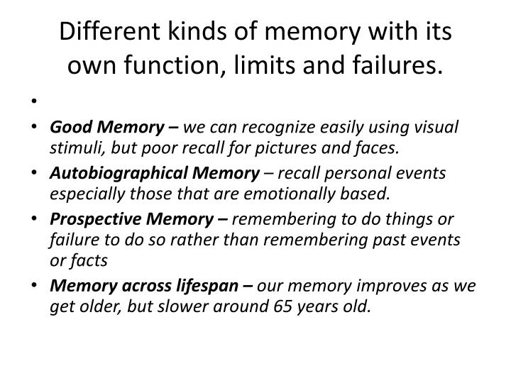 Different kinds of memory with its own function, limits and failures.