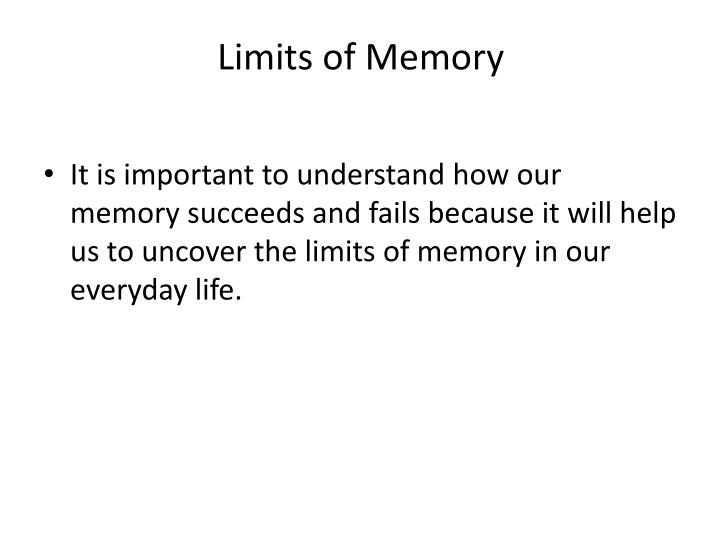 Limits of Memory