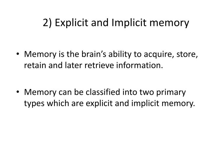 2) Explicit and Implicit memory