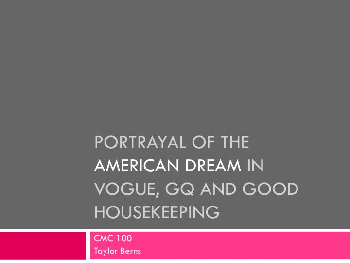 portrayal of the american dream in vogue gq and good housekeeping n.