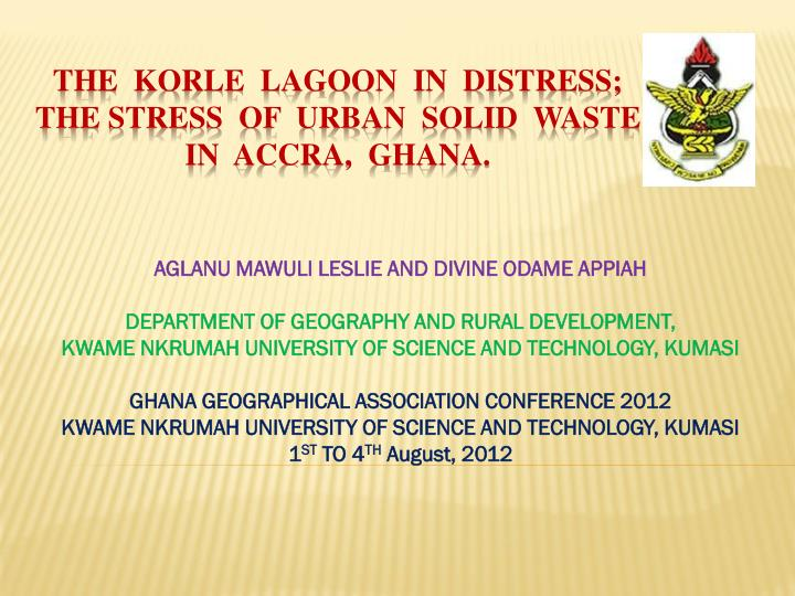 the korle lagoon in distress the stress of urban solid waste in accra ghana n.