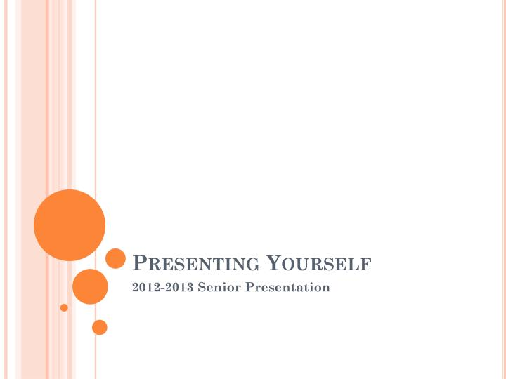 presenting yourself n.