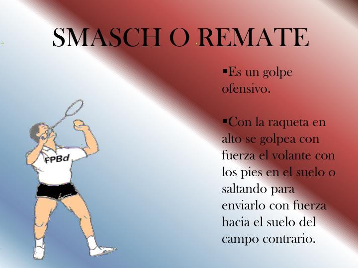 SMASCH O REMATE