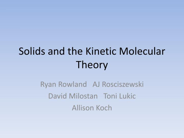 solids and the kinetic molecular theory n.