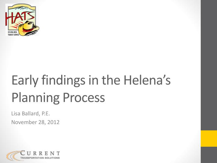 early findings in the helena s planning process n.
