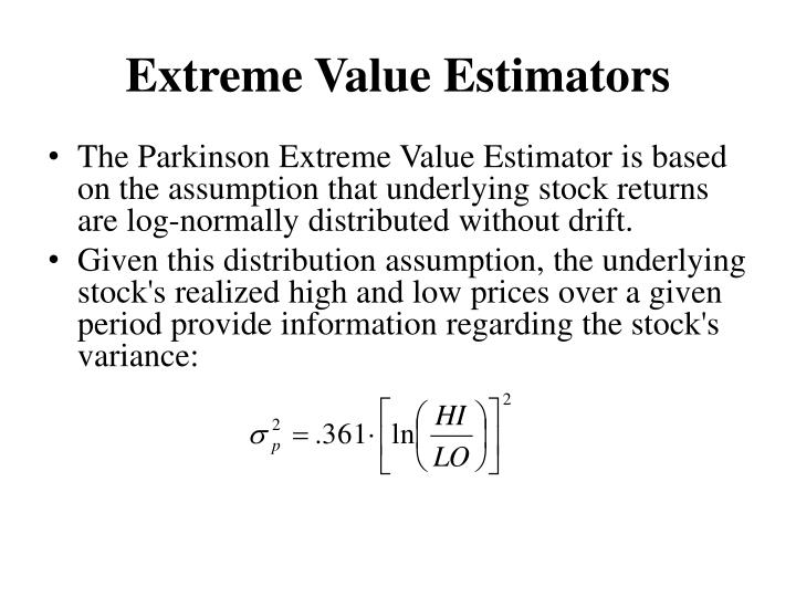 Extreme Value Estimators