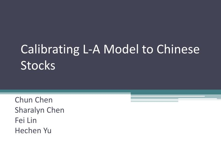 calibrating l a model to chinese stocks n.