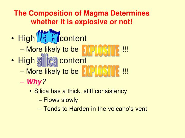 The Composition of Magma Determines whether it is explosive or not!