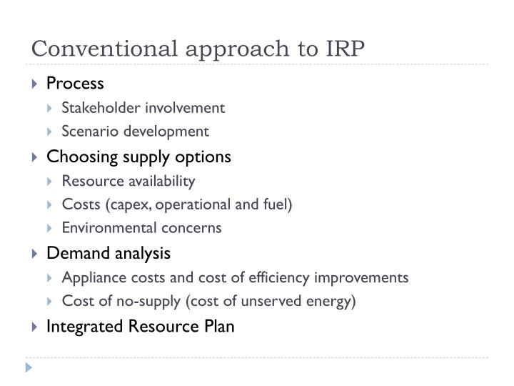 Conventional approach to IRP