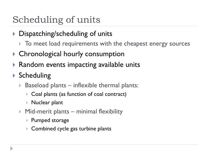Scheduling of units