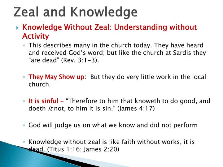 Zeal and Knowledge