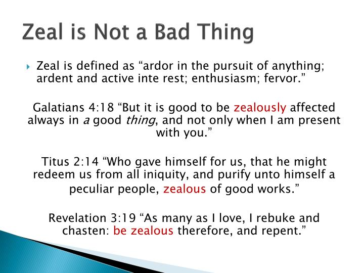 Zeal is Not a Bad Thing