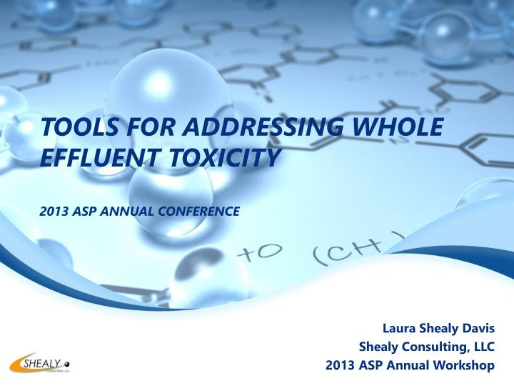 tools for addressing whole effluent toxicity 2013 asp annual conference n.