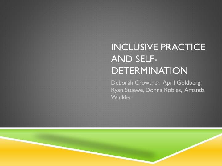 inclusive practice and self determination n.