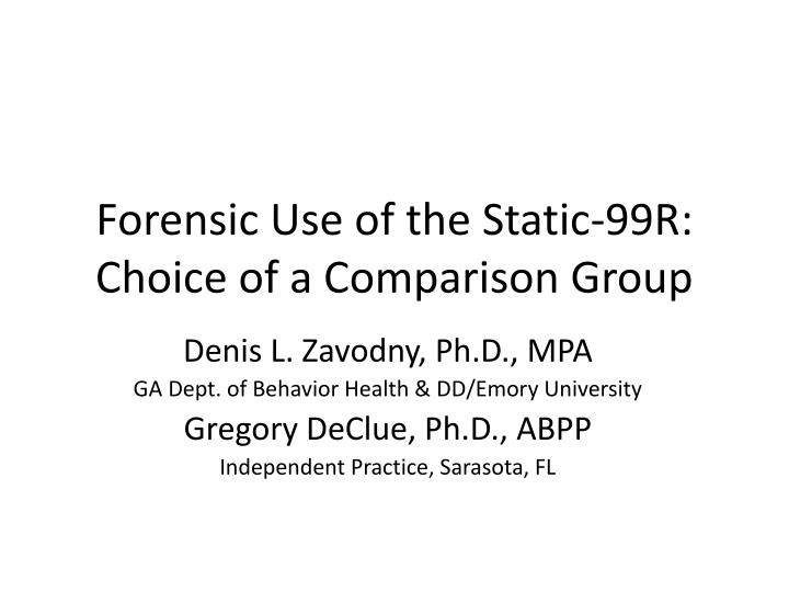 forensic use of the static 99r choice of a comparison group n.