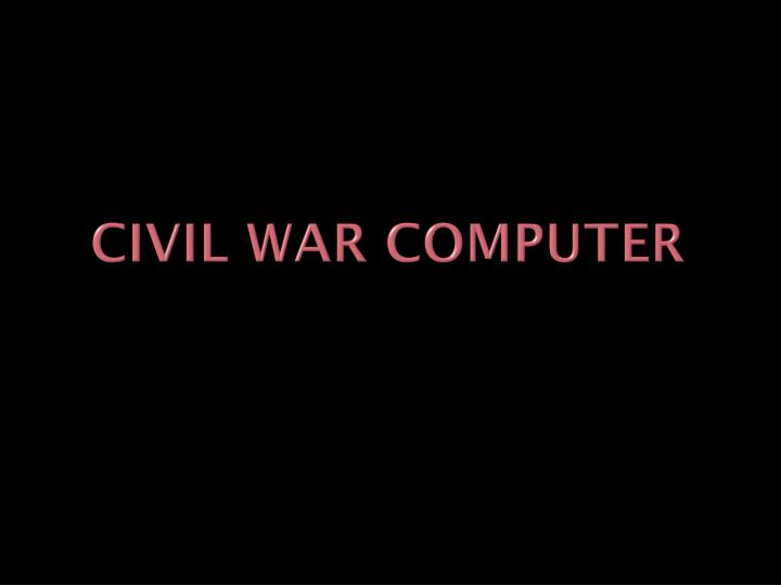 ppt - civil war computer powerpoint presentation - id:2281066, Powerpoint templates