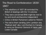 the road to confederation 1839 1867