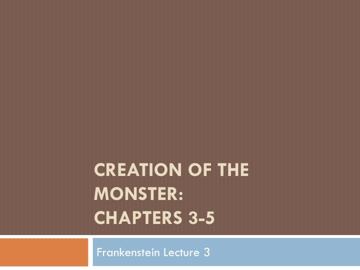 creation of the monster chapters 3 5 n.