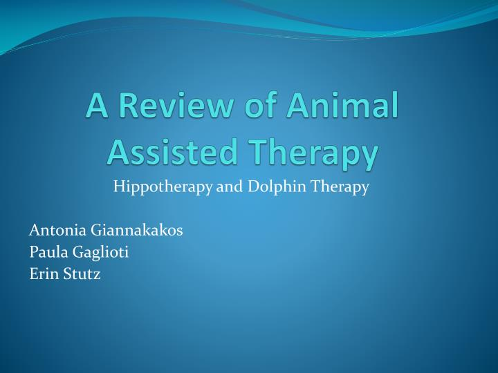 a review of animal assisted therapy n.