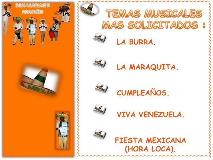 TEMAS MUSICALES MAS SOLICITADOS :