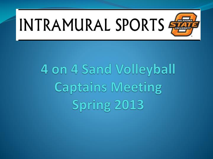 4 on 4 sand volleyball captains meeting spring 2013 n.