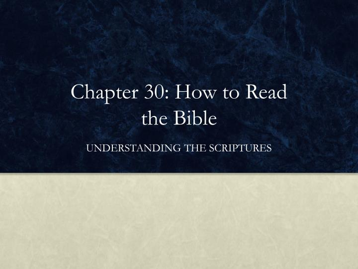 PPT Chapter 30 How To Read The Bible PowerPoint