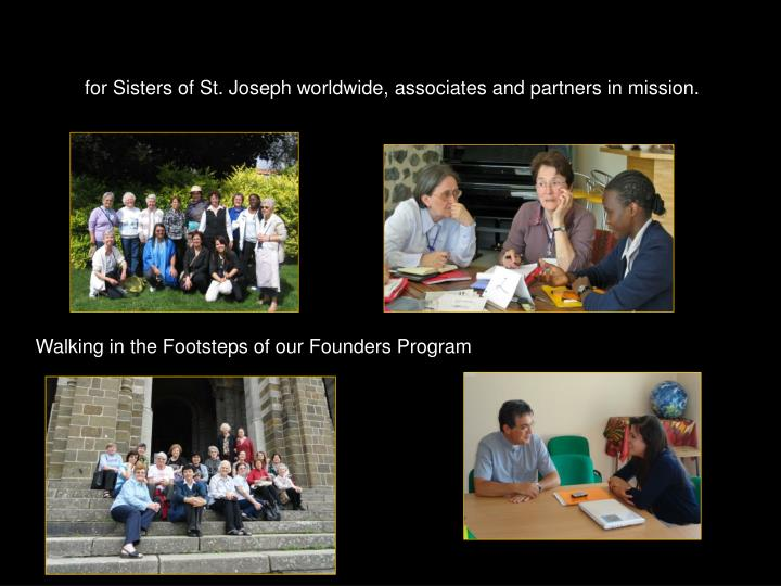 for Sisters of St. Joseph worldwide, associates and partners in mission.