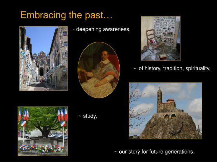 Embracing the past…