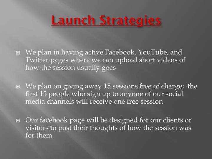 Launch Strategies