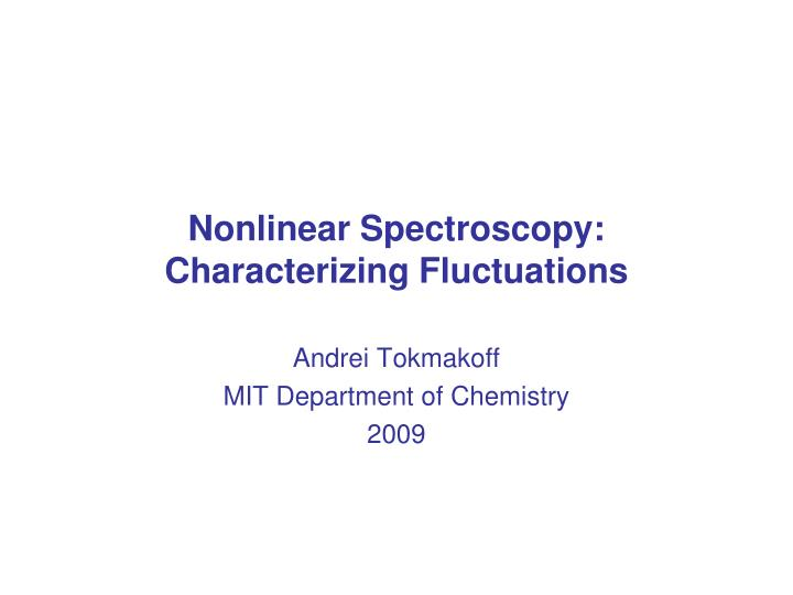 nonlinear spectroscopy characterizing fluctuations n.
