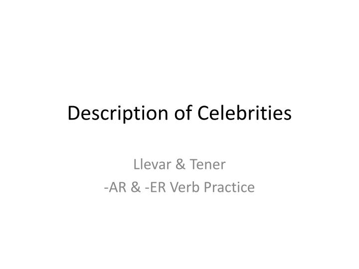 description of celebrities n.