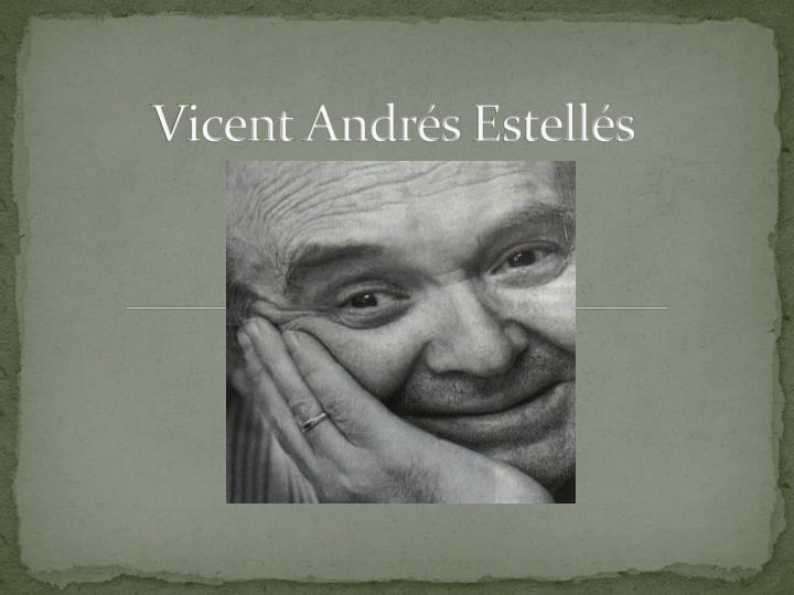 vicent andr s estell s n.